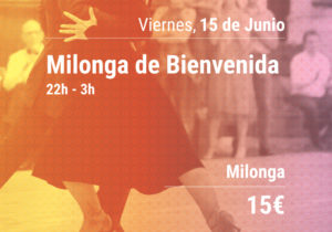 Welcome Milonga, Friday June 15th