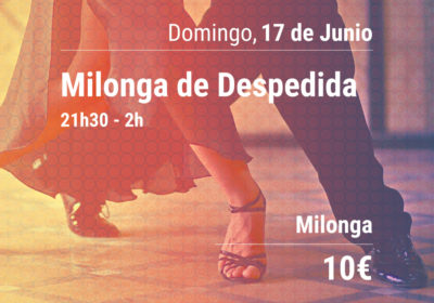 Farewell Milonga, Sunday 17th